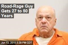 Road-Rage Guy Gets 27 to 50 Years