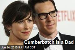 Cumberbatch Is a Dad