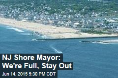 NJ Shore Mayor: We're Full, Stay Out