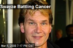 Swayze Battling Cancer