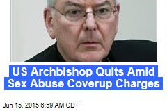 US Archbishop Quits Amid Sex Abuse Coverup Charges