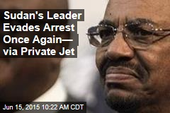 Sudan's al-Bashir Skips Out of S. Africa, Ducks Arrest