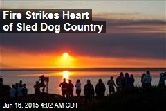 Fire Strikes Heart of Sled Dog Country