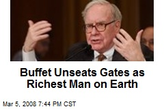 Buffet Unseats Gates as Richest Man on Earth