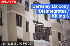 Berkeley Balcony Collapse Kills 5, Gravely Injures 8