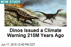 Dinos Issued a Climate Warning 215M Years Ago
