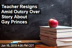 Teacher Resigns Amid Outcry Over Story About Gay Princes