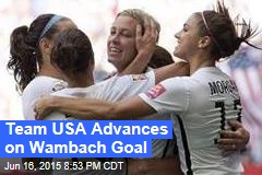 Team USA Advances on Wambach Goal