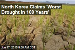 North Korea Claims 'Worst Drought in 100 Years'