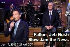 Fallon, Jeb Bush Slow Jam the News