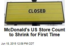 McDonald's US Store Count to Shrink for First Time