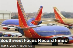 Southwest Faces Record Fines