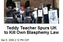 Teddy Teacher Spurs UK to Kill Own Blasphemy Law
