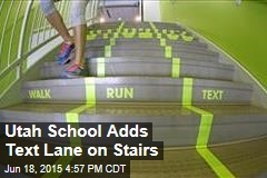 Utah School Adds Text Lane on Stairs