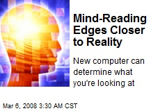 Mind-Reading Edges Closer to Reality