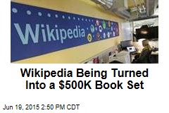 Wikipedia Being Turned Into a $500K Book Set
