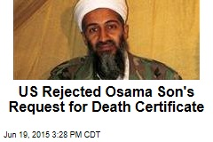 US Rejected Osama Son's Request for Death Certificate