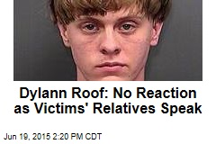 Dylann Roof: No Reaction as Victims' Relatives Speak