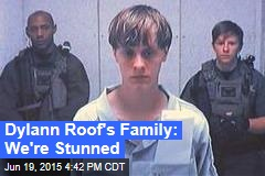 Dylann Roof's Family: We're Stunned