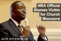 NRA Official Blames Victim for Church Massacre