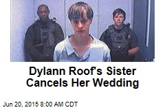 Dylann Roof's Sister Cancels Her Wedding