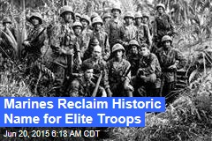 Marines Reclaim Historic Name for Elite Troops