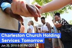 Charleston Church Holding Services Tomorrow