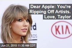 Dear Apple: You're Ripping Off Artists. Love, Taylor