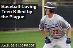 Baseball-Loving Teen Dies of Rare Infection