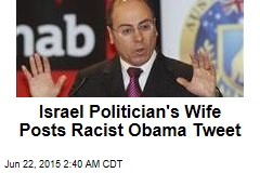 Israel Pol's Wife Sends Racist Obama Tweet