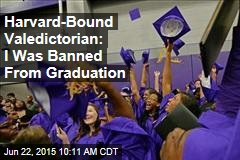 Harvard-Bound Valedictorian: I Was Banned From Graduation