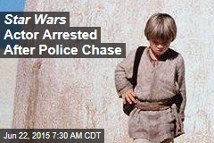 Star Wars Actor Arrested After Police Chase