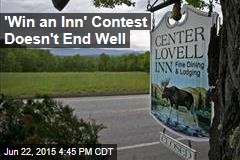 'Win an Inn' Contest Doesn't End Well