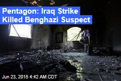 Pentagon: Iraq Strike Killed Benghazi Suspect