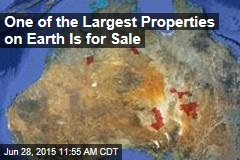 One of the Largest Properties on Earth Is for Sale