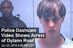 Police Dashcam Video Shows Arrest of Dylann Roof