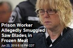 Prison Worker Allegedly Smuggled Saw Blades in Frozen Meat