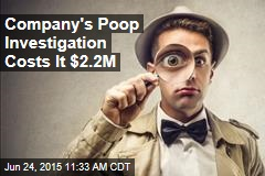 Company's Poop Investigation Costs It $2.2M