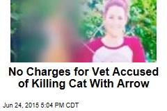 No Charges for Vet Accused of Killing Cat With Arrow