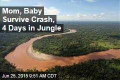 Mom, Baby Survive Crash, 4 Days in Jungle