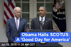 Obama Hails SCOTUS: A 'Good Day for America'