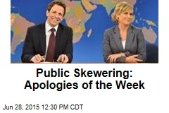 Public Skewering: Apologies of the Week