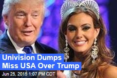 Univision Dumps Miss USA Over Trump