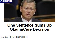 One Sentence Sums Up ObamaCare Decision
