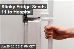 Stinky Fridge Sends 11 to Hospital