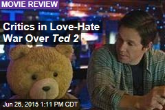 Critics in Love-Hate War Over Ted 2