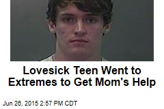 Lovesick Teen Went to Extremes to Get Mom's Help
