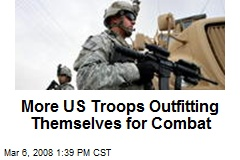 More US Troops Outfitting Themselves for Combat
