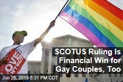 SCOTUS Ruling Is Financial Win for Gay Couples, Too