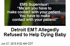 Detroit EMT Allegedly Refused to Help Dying Baby